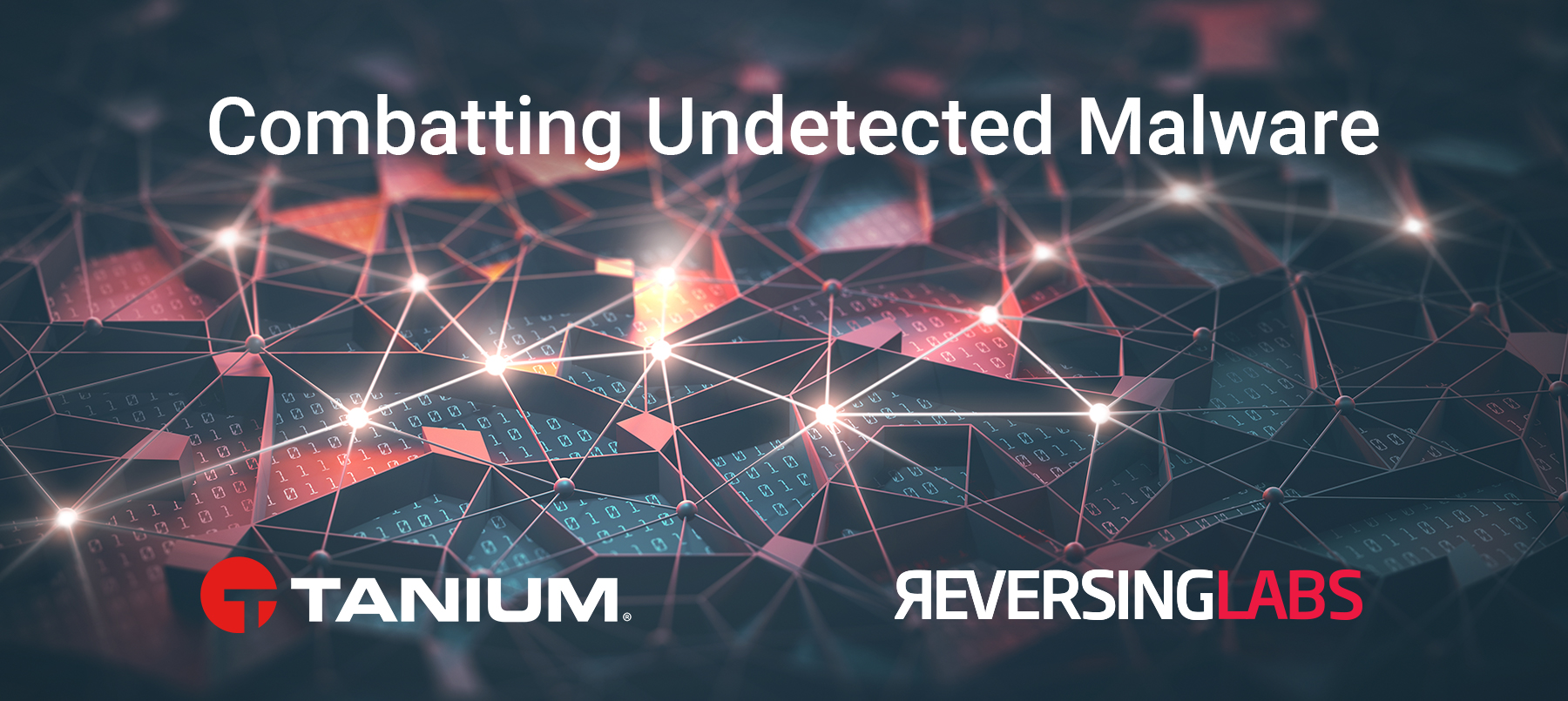 Combatting Undetected Malware with Tanium and ReversingLabs