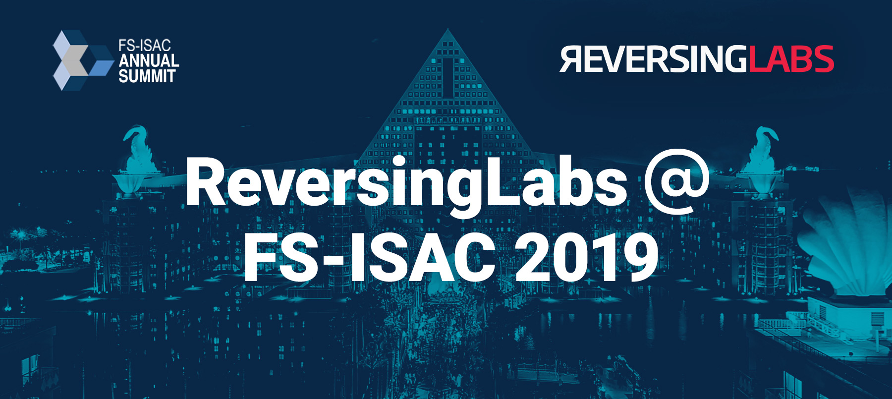 ReversingLabs Special Sponsor at FS-ISAC Annual Summit 2019