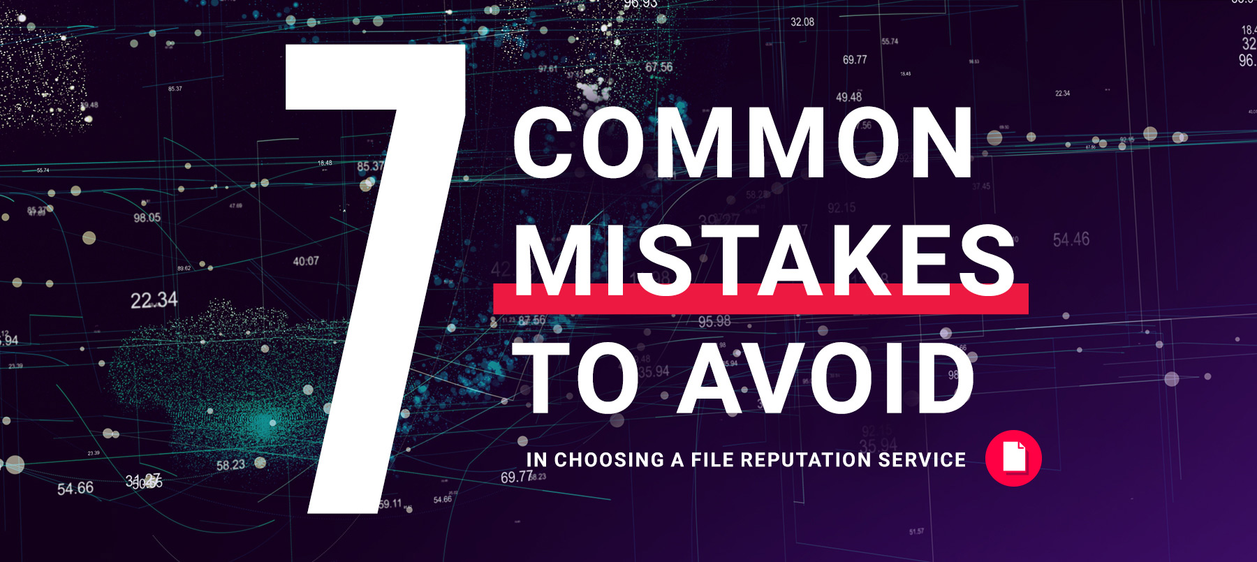 7 Common Mistakes to Avoid in Choosing a File Reputation Service