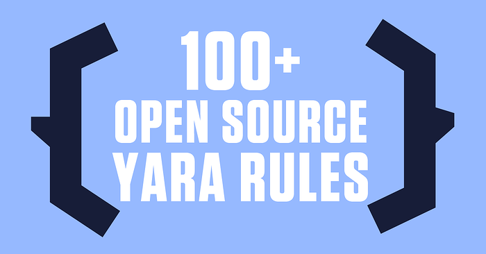 100+ Open Source YARA Rules