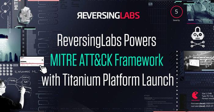 ReversingLabs Powers MITRE ATT&CK Framework with Titanium Platform Launch