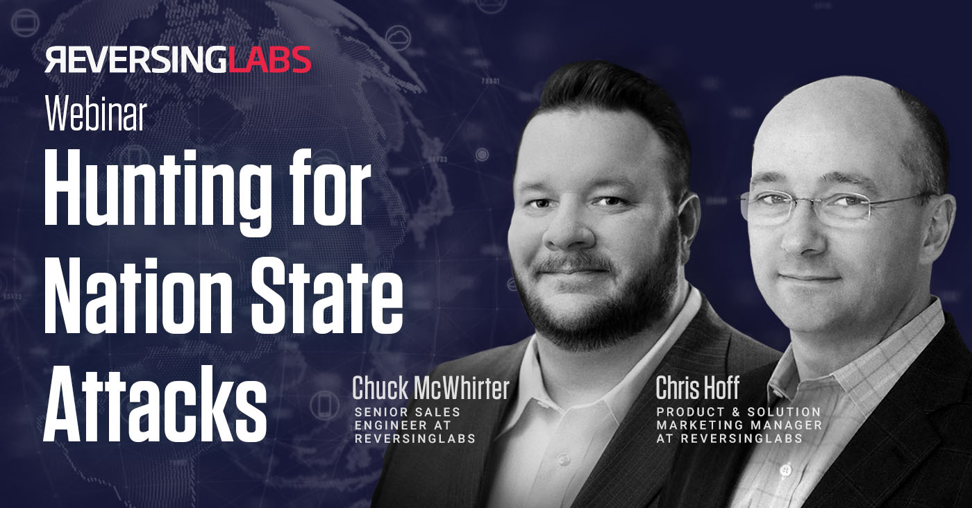 Hunting for Nation State Attacks - ReversingLabs Webinar