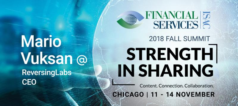 "ReversingLabs CEO Mario Vuksan to present ""Rebooting Threat Intelligence Through File Analysis Transparency"" at the FS-ISAC Fall Summit in Chicago"