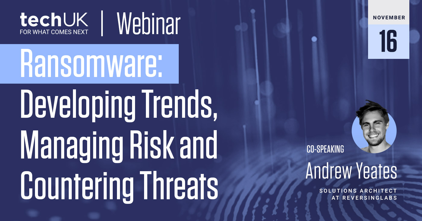 Ransomware: Developing Trends, Managing Risk and Countering Threats